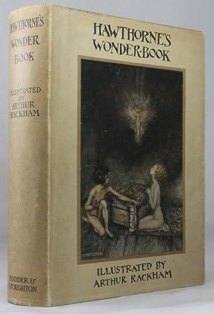 HAWTHORNE'S WONDER BOOK: Rackham, Arthur illustrates Nathaniel Hawthorne