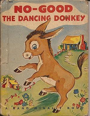 No-Good, the Dancing Donkey: Snow, Dorothea J.