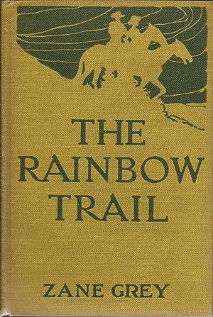 The Rainbow Trail, A Romance: Grey, Zane