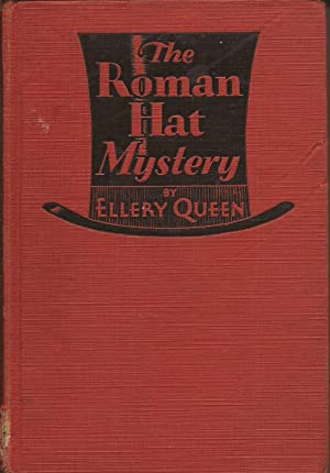 The Roman Hat Mystery; A Problem in: Queen, Ellery, and