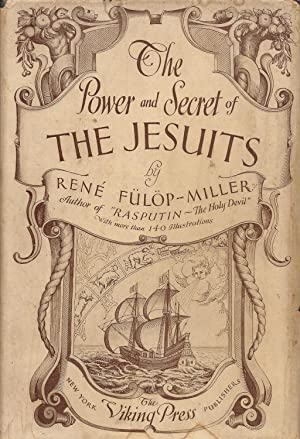 The Power and Secret of the Jesuits: Fulop-Miller, Rene, and