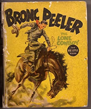 Bronc Peeler: The Lone Cowboy, Based on the Famous Newspaper Strip (The Big Little Book 1417): Fred...