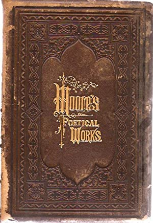 The Poetical Works of Thomas Moore, with the Life of the Author: Moore, Thomas, and Waller, John ...