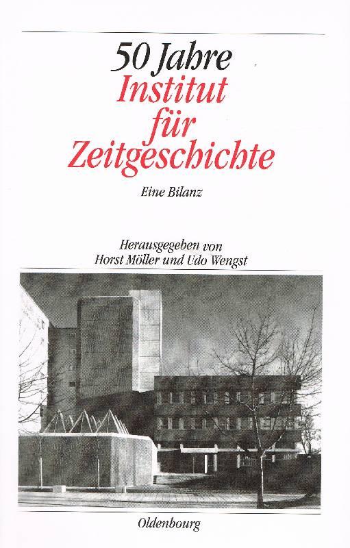 50 Jahre Institut für Zeitgeschichte Eine Bilanz