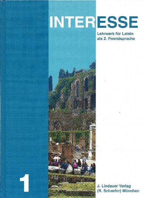 Interesse ( nur Band 1 ) Lehrwerk für Latein als 2. Fremdsprache in drei Bänden ( nur Band 1) Band 1 - Lohmann, Dieter; Lilian Balensiefen und Bausenhart