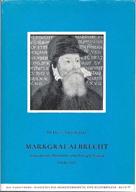 Markgraf Albrecht von Ansbach-Kulmbach und seine landständische: Freiwald, Helmut (Verfasser)