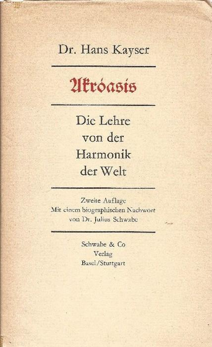 Akroasis,Die Lehre von der Harmonik der Welt: Kayser, Hans
