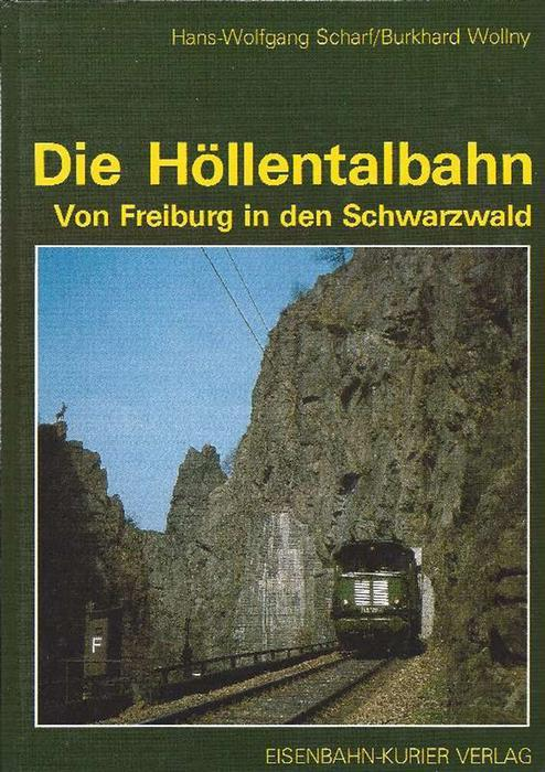 Die Höllentalbahn Von Freiburg in den Schwarzwald: Scharf, Hans-Wolfgang und