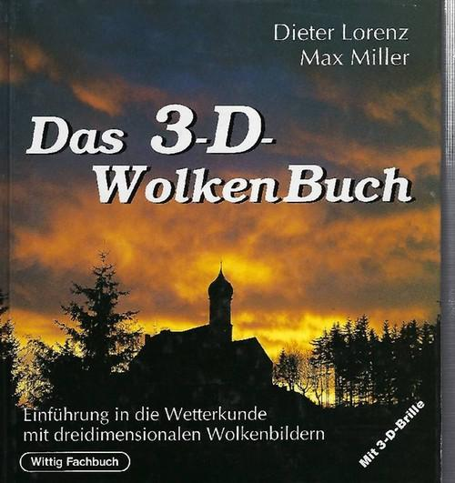 Das 3-D-Wolkenbuch ( Ohne die 3 -: Lorenz, Dieter und