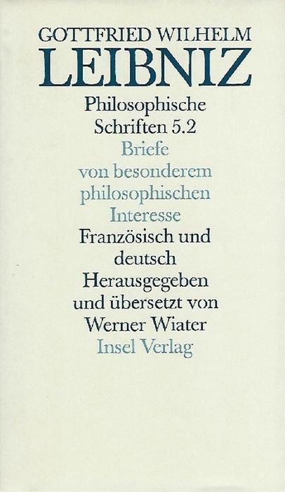 Briefe von besonderem philosophischen Interesse. Lettres D'Importance: Leibniz, Gottfried Wilhelm