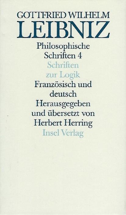 Schriften zur Logik und zur philosophischen Grundlegung: Leibniz, Gottfried Wilhelm
