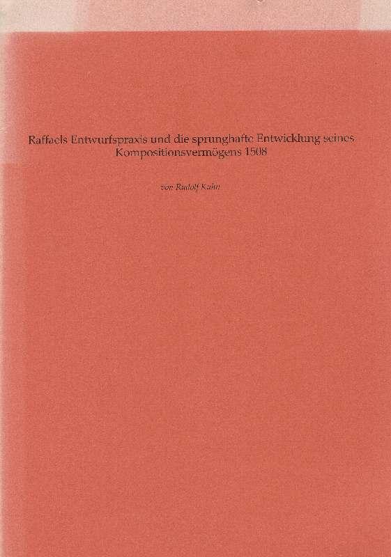 Raffaels Entwurfspraxis und die sprunghafte Entwicklung seines: Kuhn, Rudolf