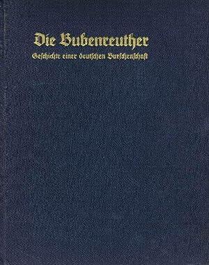 Die Bubenreuther - Geschichte einer deutschen Burschenschaft.: Höhne, Ernst