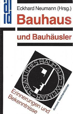 Bauhaus und Bauhäusler Erinnerungen u. Bekenntnisse: Neumann, Eckhard [Hrsg.]