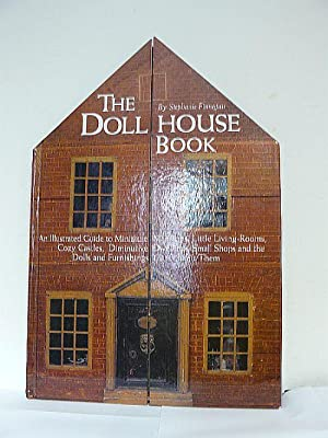 The Dollhouse Book. An Illustrated Guide to: Finnegan, Stephanie