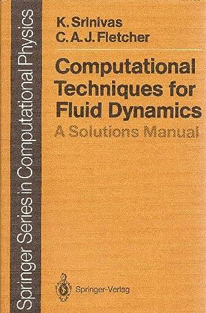 Computational techniques for fluid dynamics A solutions: Srinivas, Karkenahalli und