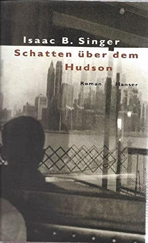 Schatten über dem Hudson Roman. Aus dem: Singer, Isaac B.