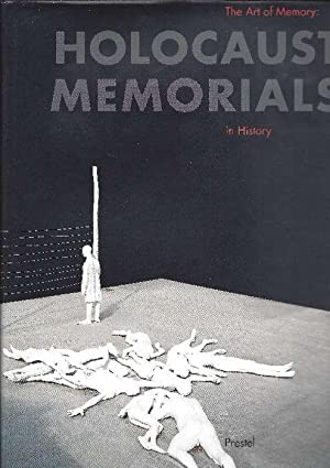 The art of memory - Holocaust memorials in history : [publ. on the occasion of the Exhibition