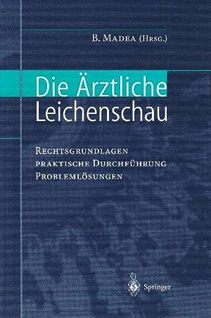 Die ärztliche Leichenschau Rechtsgrundlagen - praktische Durchführung: Madea, Burkhard [Hrsg.]