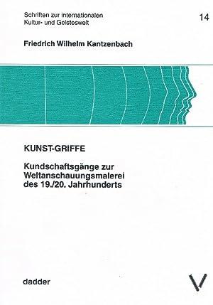 Kunst-Griffe Kundschaftsgänge zur Weltanschauungsmalerei des 19./20. Jahrhunderts: Kantzenbach, Friedrich Wilhelm