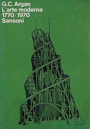 L'arte moderna 1770 / 1970.: Argan, Giulio Argan
