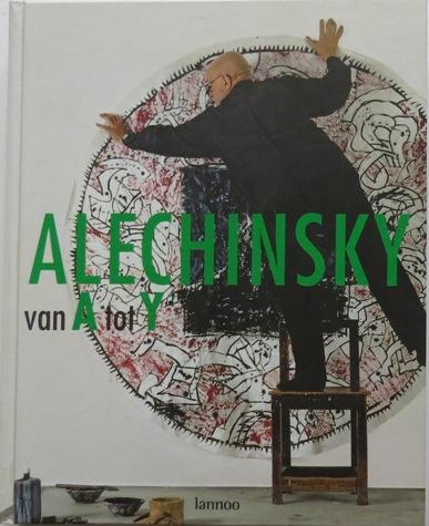Alechinsky van A tot Y. Catalogue raisonné van een retrospectief. FINE COPY.: Alechinsky, ...