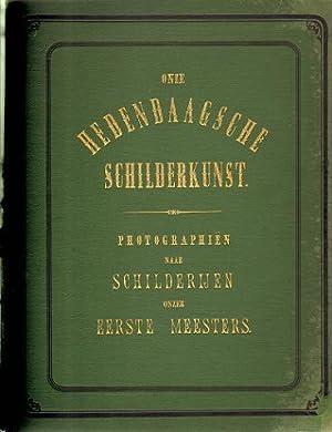 Onze Hedendaagsche Schilderkunst. Photographien naar Schilderijen onzer Eerste Meesters.: Early (...