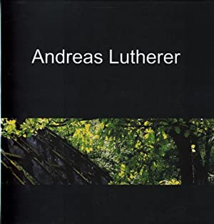 Andreas Lutherer: Fotoarbeiten. AS NEW.: Lutherer, Andreas -