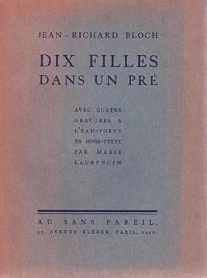 Dix Filles Dans Un Pré. Ballet Imaginaire.: Laurencin, Marie - Bloch, Jean-Richard.