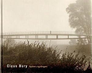Claus Bury: Spannungsbogen. LIMITED EDITION.: Bury, Claus - Fath, Manfred [et al.].