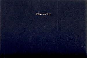 Danny Matthys. MINT COPY.: Matthys, Danny - Baere, Bart de.
