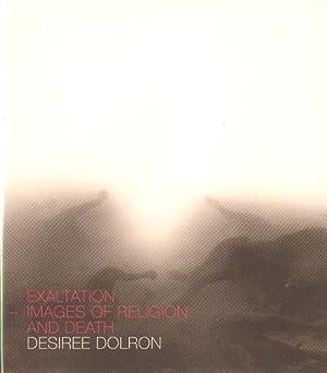 Desiree Dolron: Exaltation - Images of Religion and Death.: Dolron, Desir�e - Leenheer, Ilonka (ed....