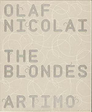 Olaf Nicolai: The Blondes. MINT COPY.: Nicolai, Olaf - Driessen, Chris; Heidi van Mierlo [et al.].