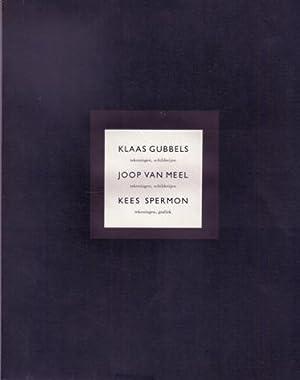 Klaas Gubbels - tekeningen, schilderijen; Joop van Meel - tekeningen, schilderijen; Kees Spermon - ...