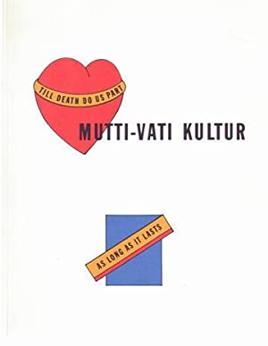 Mutti-Vati Kultur. Till Death do us part. As longs as it lasts. SIGNED in pencil by LAWRENCE WEINER...