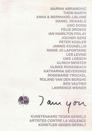 I AM YOU: Kunstenaars tegen geweld. Artistes contre la violence. Kunstler gegen Gewalt.: Barth, ...