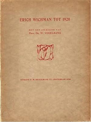 Erich Wichman tot 1920. Afbeeldingen en geschriften. SIGNED.: Wichman, Erich - Vogelsang, W.