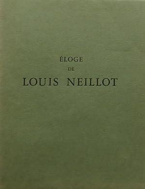 Eloge de Louis Neillot. VERY FINE COPY/EDITION: Neillot, Louis (1898-1973)