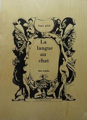 La Langue au Chat. FINE COPY.: Scholte, Rob (Amsterdam, 1958) - Louys, Pierre.