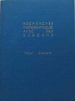 Recherches photographiques avec des garçons. SIGNED/VERY FINE COPY.: Dekkers, Peter -