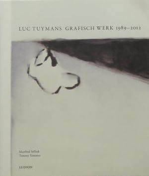 Luc Tuymans: Grafisch Werk 1989-2012.: Tuymans, Luc - Sellink, Manfred & Tommy Simoens.