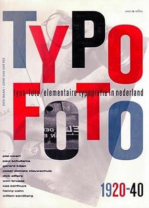 Typo Foto. Elementaire typografie in Nederland 1920-40. VERY FINE COPY.: Ree, John van der & Dick ...