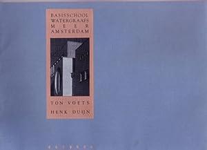 Basisschool Watergraafsmeer Amsterdam: Ton Voets - Henk Duijn. FINE COPY.: Vlugt, Ger van der -