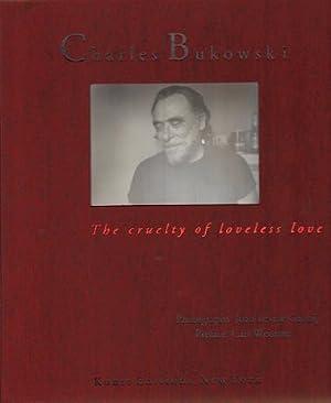 Charles Bukowski: The cruelty of loveless love. SIGNED/FINE COPY.: Bukowski, Charles - Levine ...