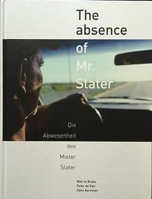 The absence of Mr. Slater. Die Abwesenheid des Mister Slater. Photography and Design: Wim te Brake ...