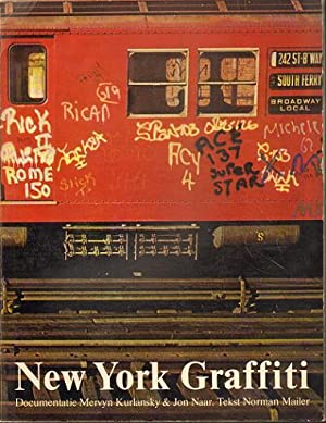 New York Graffiti (Watching my name go by). Documentatie Mervyn Kurlansky & Jon Naar. Tekst ...