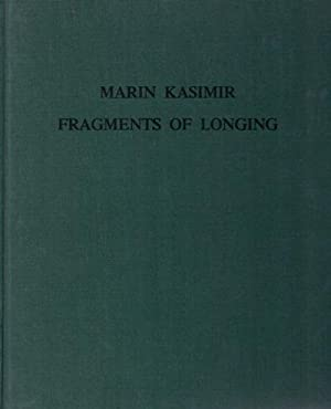 Fragments of longing. SIGNED/MINT COPY.: Kasimir, Marin -