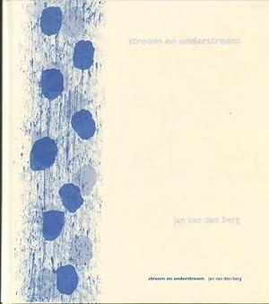 Jan van den Berg: Stroom en Onderstroom. SIGNED.: Berg, Jan van den - Berk, Aloys van den.