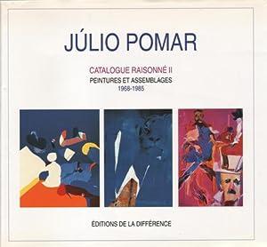 Julio Pomar: Catalogue Raisonné, Peintures et Assemblages 1968-1985.: Pomar, Júlio -