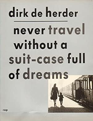 Dirk (Dick) de Herder: Never travel without a suit-case full of dreams. MINT COPY/SIGNED.: ...